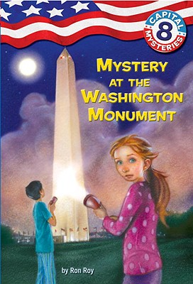 Mystery at the Washington Monument By Roy, Ron/ Bush, Timothy (ILT)