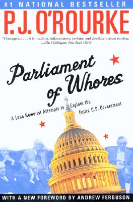 Parliament of Whores By O'Rourke, P. J./ Ferguson, Andrew (FRW)